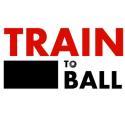 Train To Ball